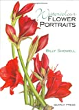 Watercolour Flower Portraits, Billy Showell, 1844480666