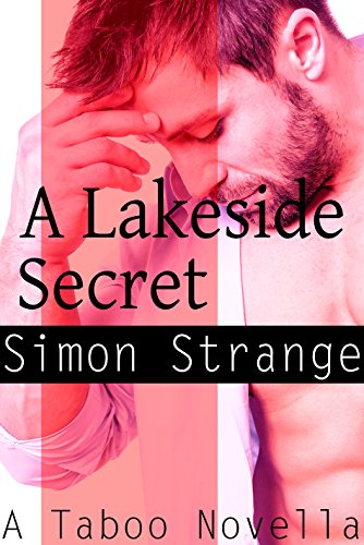 A Lakeside Secret: (MM Taboo Man of the House Submission Erotic Series) (Nick's Awakening Book 1)