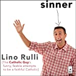Sinner: The Catholic Guy's Funny, Feeble Attempts to be a Faithful Catholic | Lino Rulli