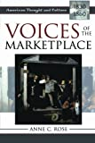 Voices of the Marketplace, Anne C. Rose, 0742532631