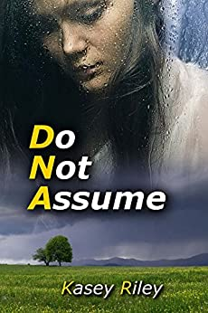 Do Not Assume by [Riley, Kasey]