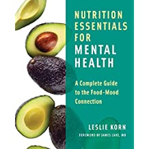 Nutrition Essentials for Mental Health: A Complete Guid to the Food-Mood Connection