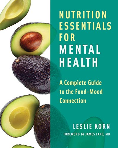 Nutrition Essentials for Mental Health: A Complete Guide to the Food-Mood Connection by W. W. Norton & Company