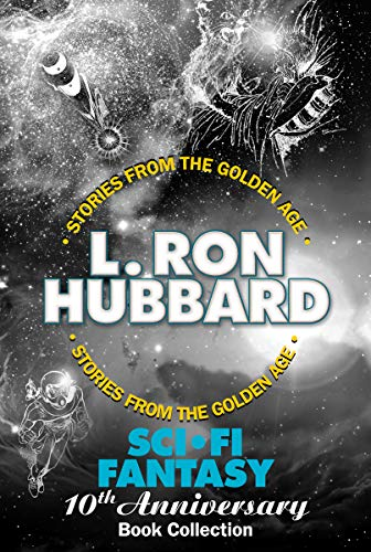 Sci-Fi Fantasy 10th Anniversary Book Collection-Fantasy and Science Fiction Short Stories: Genetic Engineering, Space Opera and Body Swap Fiction (Stories from the Golden Age 6020382)