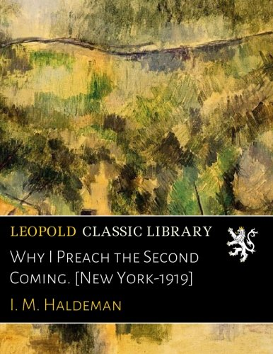 Why I Preach the Second Coming. [New York-1919] ebook