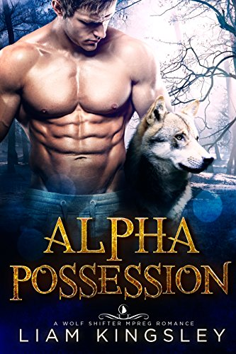 Alpha Possession: A Wolf Shifter Mpreg Romance