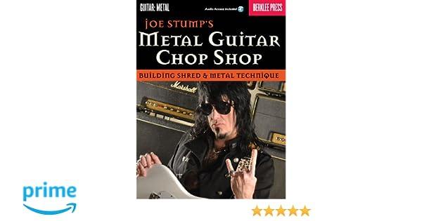 Metal Guitar Chop Shop: Building Shred & Metal Technique Guitar: Metal: Amazon.es: Joe Stump: Libros en idiomas extranjeros