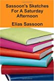 Sassoon's Sketches for A Saturday Afternoon, Elias Sassoon, 0557199700