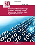 Benefits and Costs of Energy Standard Adoption in New Commercial Buildings: State-By-State Summaries, nist, 1494469316