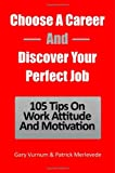 Choose a Career and Discover Your Perfect Job, Gary Vurnum and Patrick Merlevede, 1456302795