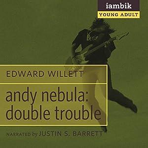 Andy Nebula: Double Trouble Audiobook