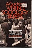 A Guide to Writing Sociology Papers, Giarrusso, Roseann and Richlin-Klonsky, Judith, 0312036515