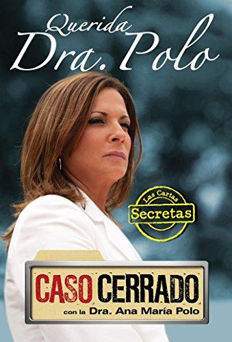 Querida Dra. Polo: Las cartas secretas de 'Caso Cerrado' (Dear Dr. Polo: The Secret Letters of 'Caso Cerrado')