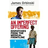 An Imperfect Offering: Humanitarian Action in the Twenty-first Century by James Orbinski (June 05,2008)