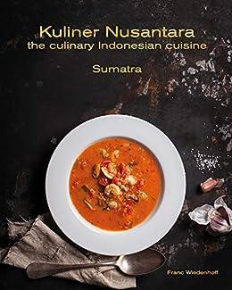 Kuliner Nusantara The Culinary Indonesian Cuisine Sumatra