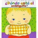 ¿Dónde está el ombliguito? Un libro para levantar la tapita por Karen Katz (Spanish Edition)