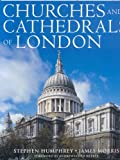 Churches and Cathedrals of London, Stephen Humphrey and James Morris, 1845373375