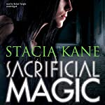 Sacrificial Magic: Downside Ghosts, Book 4 | Stacia Kane