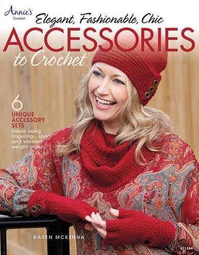Read Online Elegant, Fashionable, Chic: Accessories to Crochet (Annie's Crochet) PDF