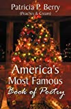 America's Most Famous Book of Poetry, Patricia P. Berry, 0741443767
