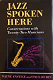 Jazz Spoken Here, Wayne Enstice and Paul Rubin, 0807117609