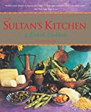 Sultan s Kitchen: A Turkish Cookbook