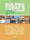 The Building Today's Green Home, Art Smith, 1558708626