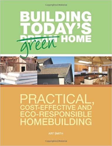 Building Today S Green Home Practical Cost Effective And Eco