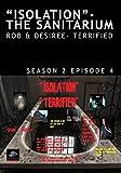 Isolation Rob & Desiree-Terrified