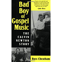 Bad Boy of Gospel Music: The Calvin Newton Story (American Made Music Series) book cover