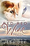 Red Red Wine (Days of Wine and Roses) Livre Pdf/ePub eBook