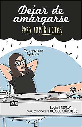 Dejar De Amargarse Para Imperfectas por Lucía Taboada epub