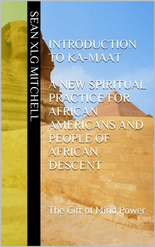 Search : Introduction To Ka-Maat: A New Spiritual Practice for African Americans and People of African Descent