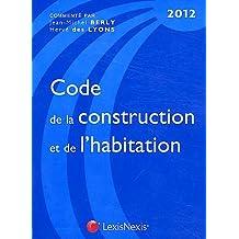 CODE DE LA CONSTRUCTION ET DE L'HABITATION 2012
