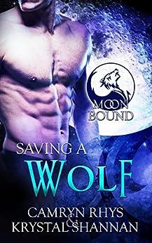 Saving a Wolf (Moonbound Book 6) by [Rhys, Camryn, Shannan, Krystal]