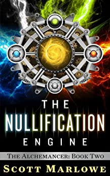 The Nullification Engine (The Alchemancer: Book Two) by [Marlowe, Scott]
