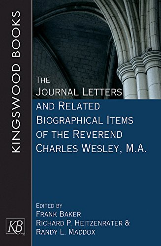 The Journal Letters and Related Biographical Items of the Reverend Charles Wesley, M.A. (The Charles Wesley Society Series)