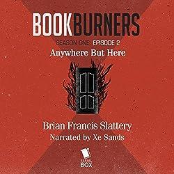 Bookburners: Anywhere But Here: Episode 2