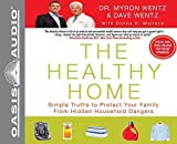 img - for The Healthy Home: Simple Truths to Protect Your Family from Hidden Household Dangers [With Access Code]   [HEALTHY HOME 7D] [Compact Disc] book / textbook / text book