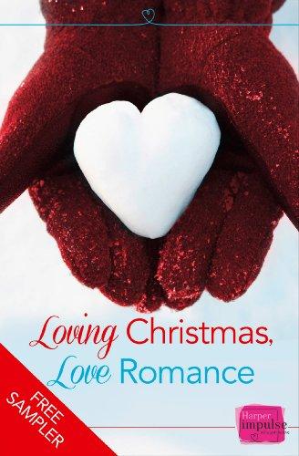 - Loving Christmas, Love Romance (A Free Sampler)