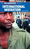 The No-Nonsense Guide to International Migration, Peter Stalker, 1859843549