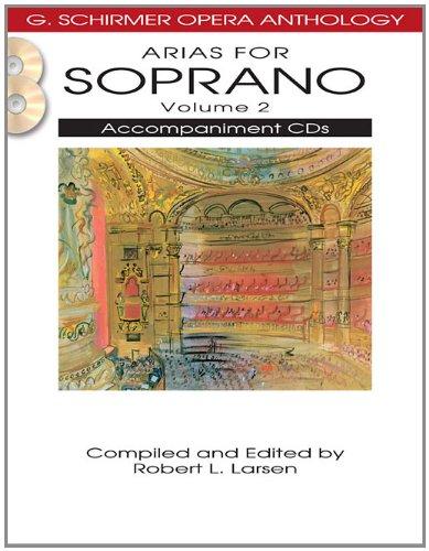 Arias for Soprano - Volume 2: G. Schirmer Opera Anthology Accompaniment CDs (2)