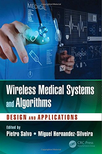 Wireless Medical Systems and Algorithms: Design and Applications (Devices, Circuits, and Systems)
