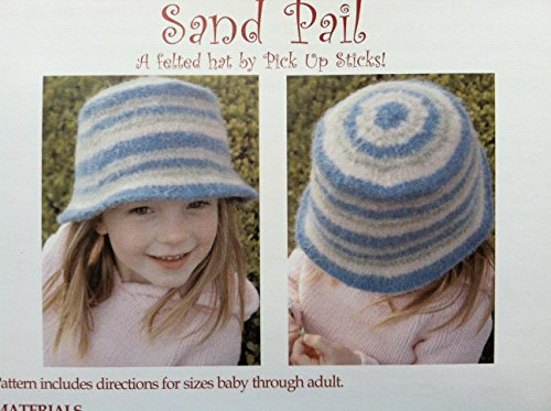 Sand Pail a Felted Hat Pattern By Pick Up Sticks (Hats Knitting Felted)
