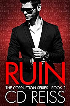 Ruin (A Mafia Romance): Corruption Series #2 (The Corruption) by [Reiss, CD]