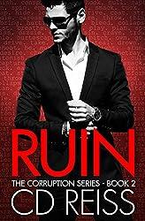 Ruin (A Mafia Romance): Corruption Series #2 (The Corruption)