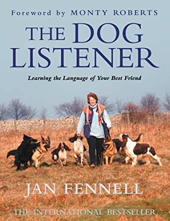The Dog Listener: Learning the Language of your Best Friend ...