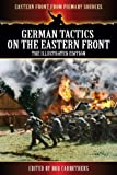 German Tactics on the Eastern Front - the Illustrated Edition, , 1781583668