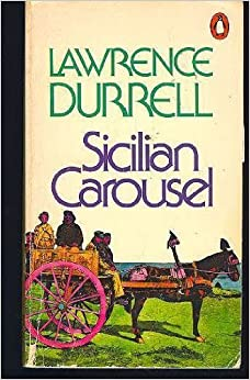 Sicilian Carousel by Lawrence Durrell (31-May-1905)