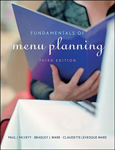 Fundamentals of Menu Planning by Paul J. McVety, Bradley J. Ware, Claudette Lévesque Ware